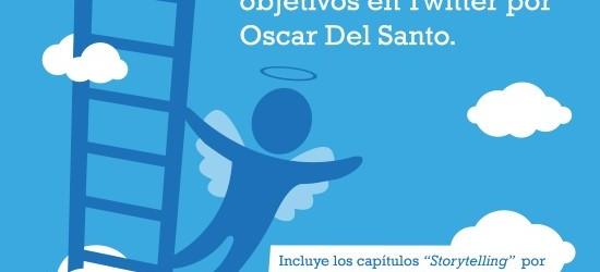"""Twitter y marca personal: """"De Twitter al cielo"""", con Óscar del Santo"""